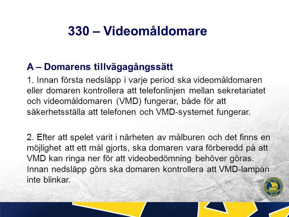 330 – Videomåldomare A – Domarens tillvägagångssätt 1.