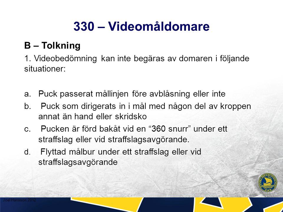 330 – Videomåldomare B – Tolkning 1.