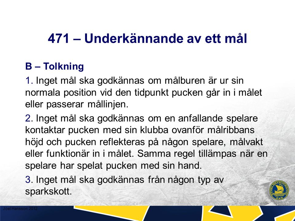 471 – Underkännande av ett mål B – Tolkning 1.