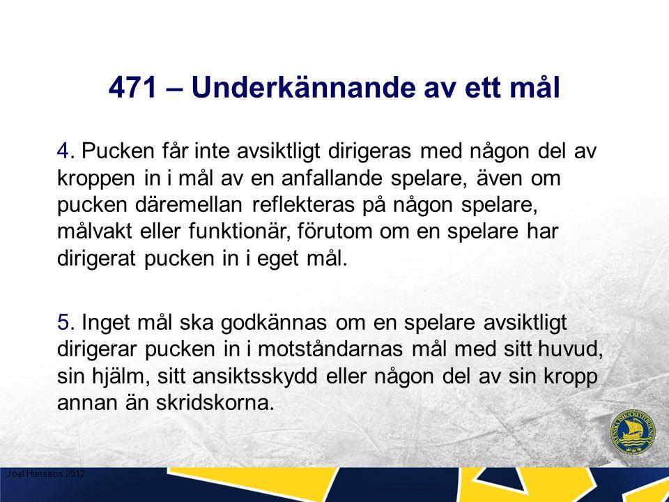471 – Underkännande av ett mål 4.