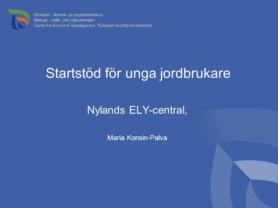 Startstöd för unga jordbrukare Nylands ELY-central, Maria Konsin-Palva