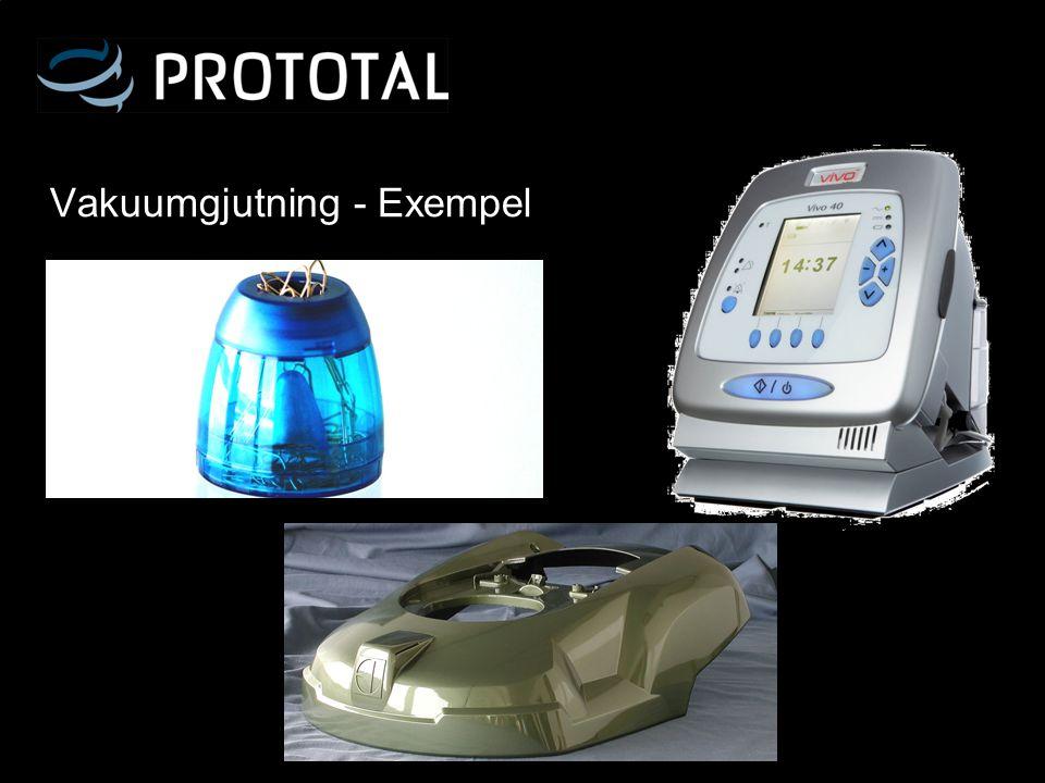 Vakuumgjutning - Exempel