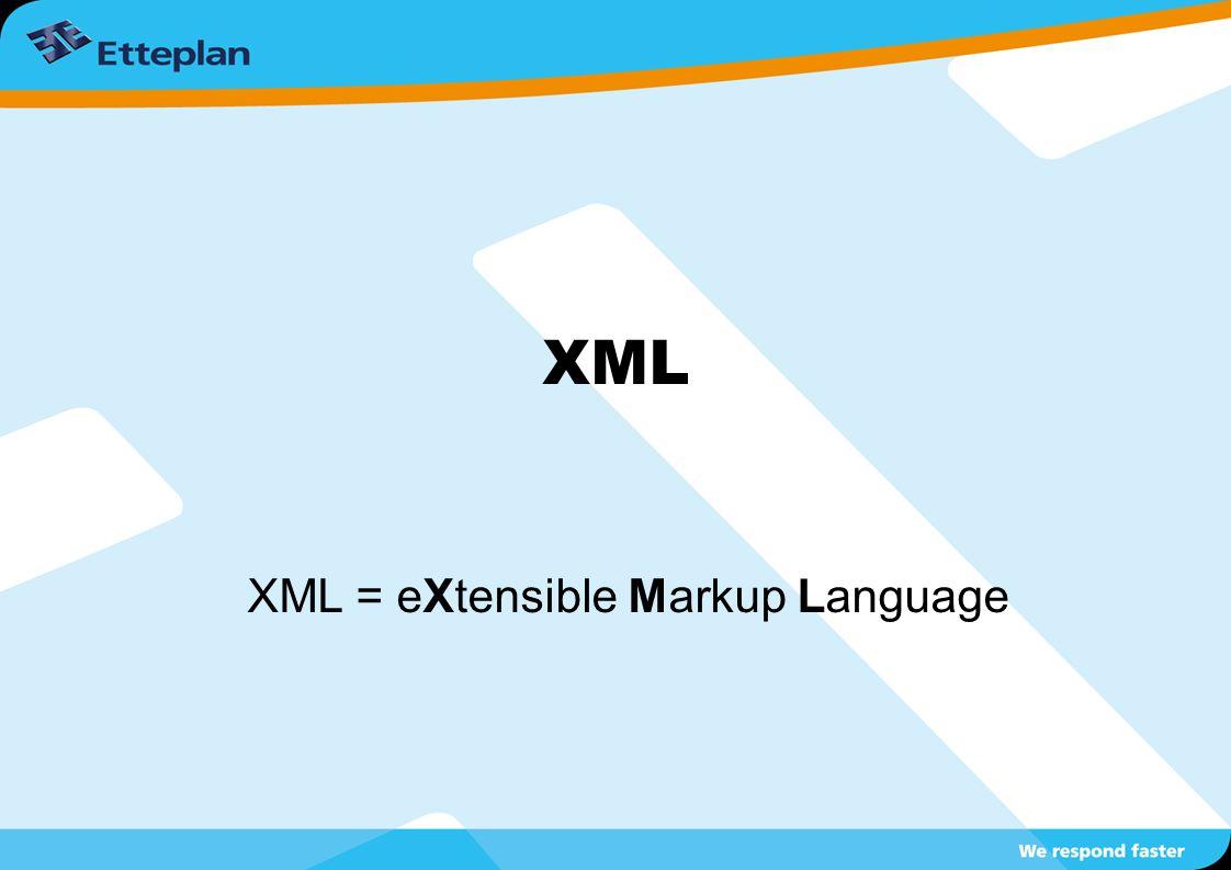 XML XML = eXtensible Markup Language