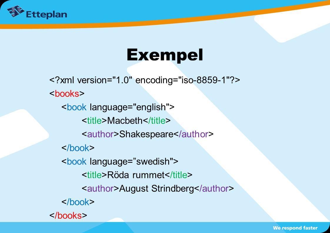 Lätt att modifiera stora datamängder  XML är ett textformat, möjliggör behandling av många filer samtidigt med hjälp av script  Rapporter  Ändringar