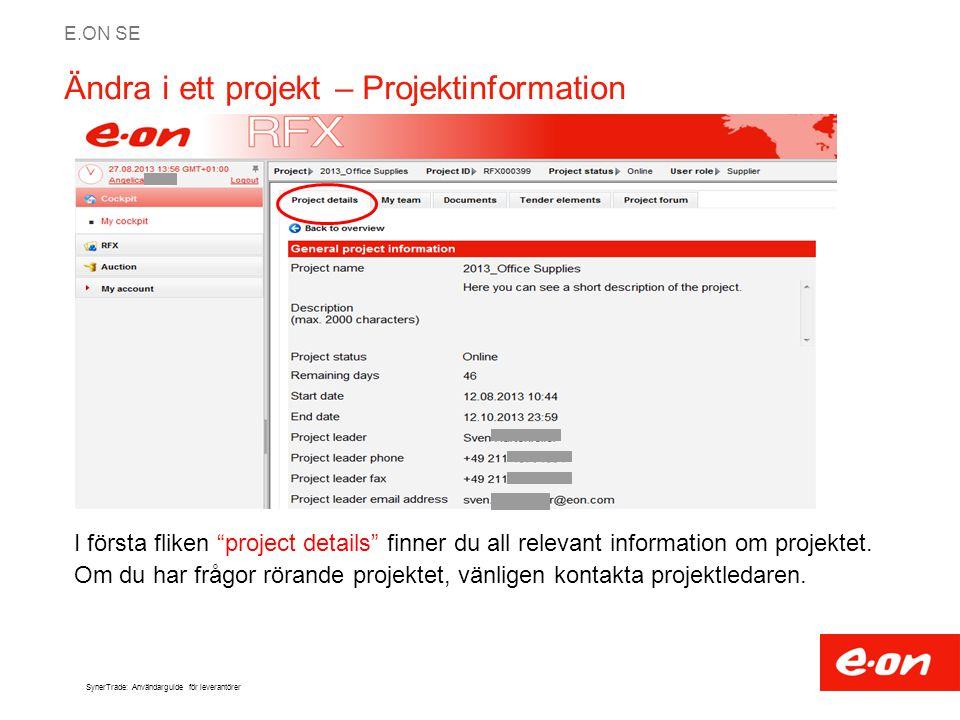 """E.ON SE SynerTrade: Användarguide för leverantörer Ändra i ett projekt – Projektinformation I första fliken """"project details"""" finner du all relevant i"""
