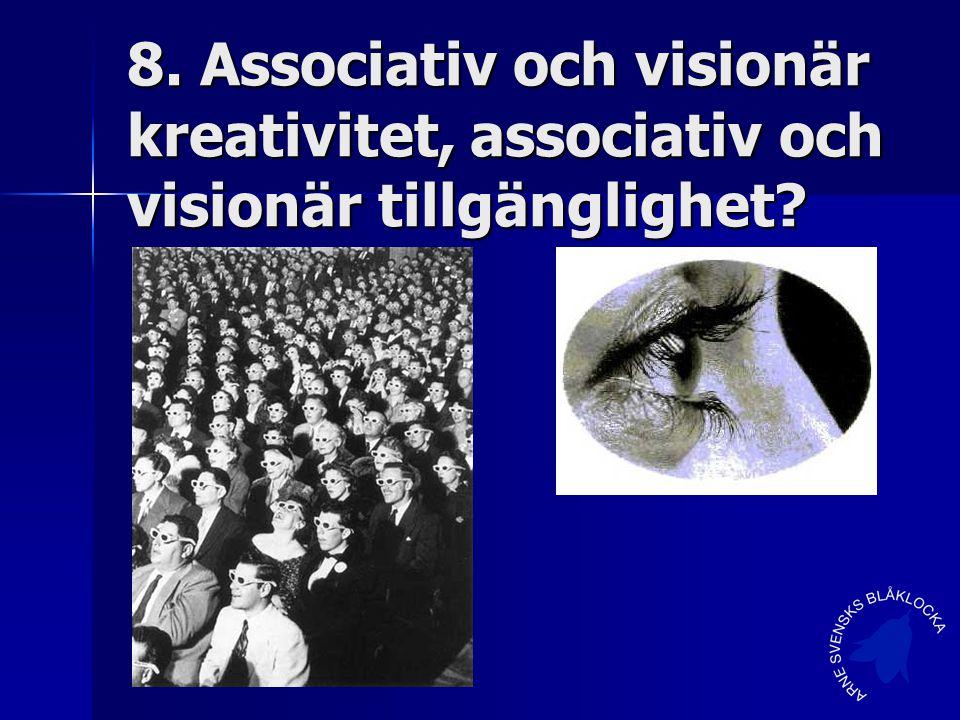 8. Associativ och visionär kreativitet, associativ och visionär tillgänglighet