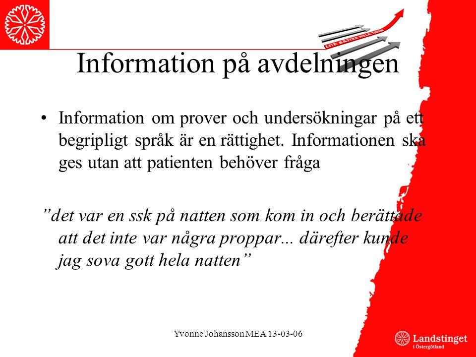 Information på avdelningen •Information om prover och undersökningar på ett begripligt språk är en rättighet.