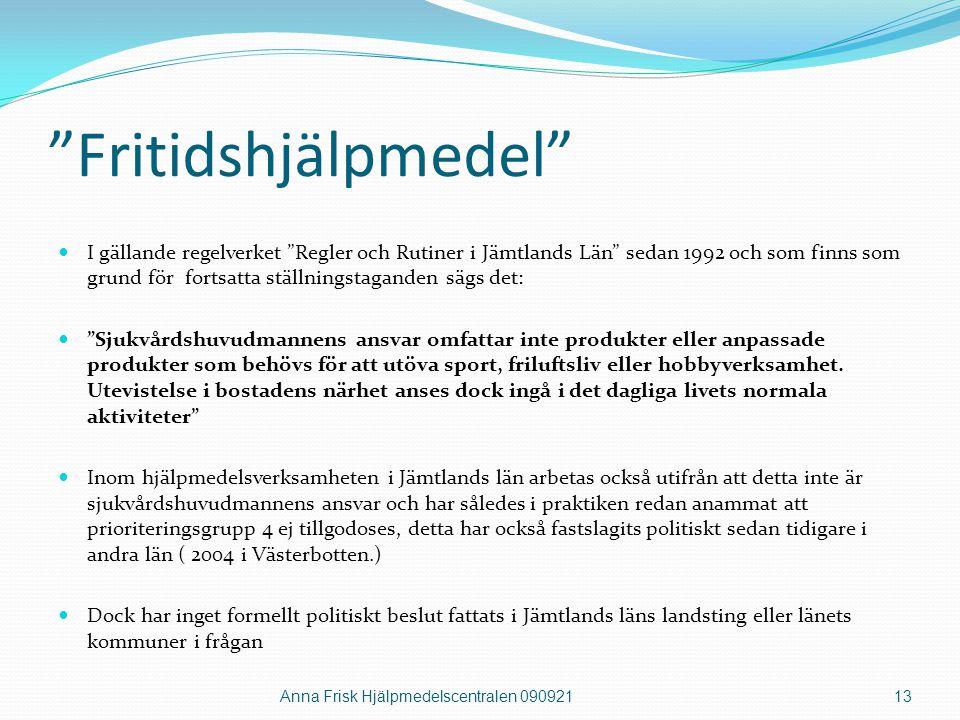 """""""Fritidshjälpmedel""""  I gällande regelverket """"Regler och Rutiner i Jämtlands Län"""" sedan 1992 och som finns som grund för fortsatta ställningstaganden"""