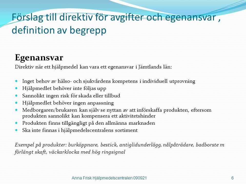 Förslag till direktiv för avgifter och egenansvar, definition av begrepp Egenansvar Direktiv när ett hjälpmedel kan vara ett egenansvar i Jämtlands lä