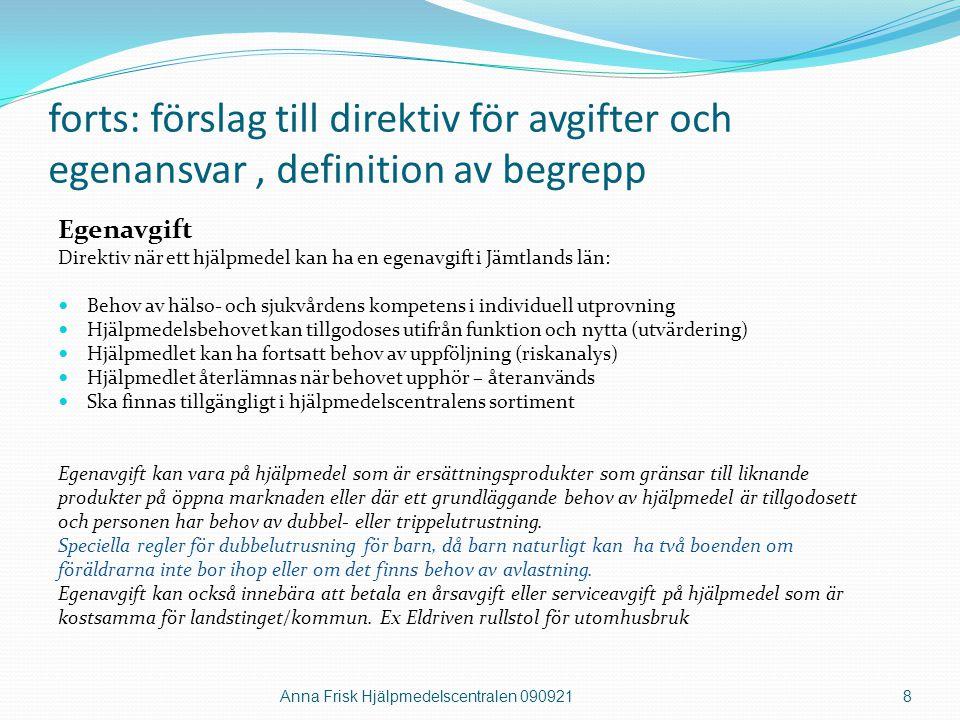 forts: förslag till direktiv för avgifter och egenansvar, definition av begrepp Egenavgift Direktiv när ett hjälpmedel kan ha en egenavgift i Jämtland