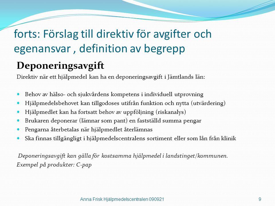 forts: Förslag till direktiv för avgifter och egenansvar, definition av begrepp Deponeringsavgift Direktiv när ett hjälpmedel kan ha en deponeringsavg