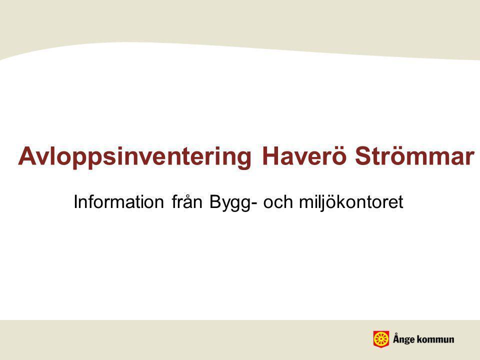 Avloppsinventering Haverö Strömmar Information från Bygg- och miljökontoret