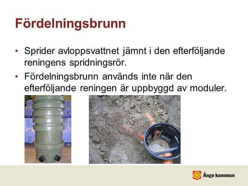 Fördelningsbrunn • Sprider avloppsvattnet jämnt i den efterföljande reningens spridningsrör. • Fördelningsbrunn används inte när den efterföljande ren