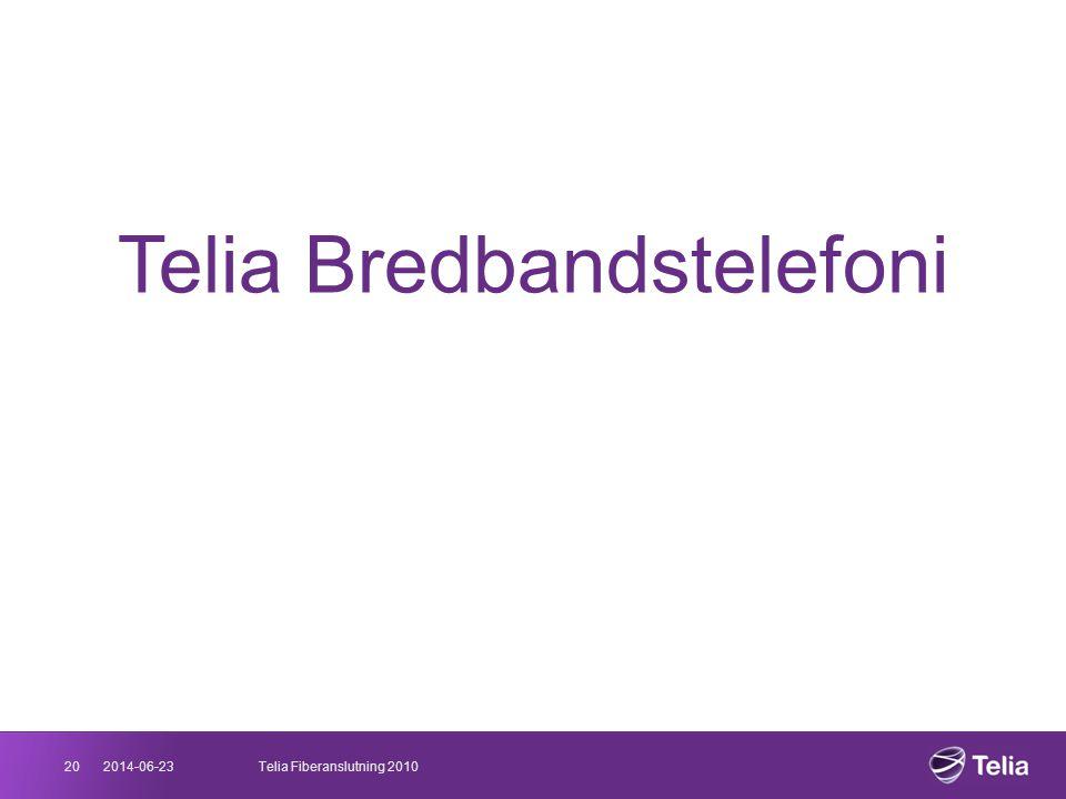 2014-06-2320Telia Fiberanslutning 2010 Telia Bredbandstelefoni
