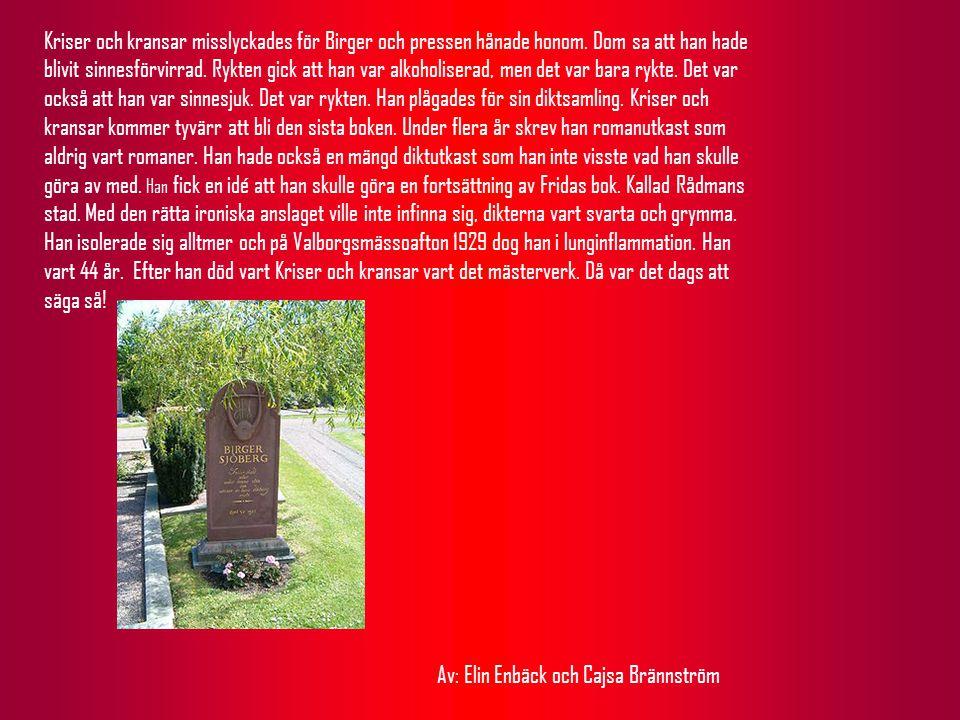 Kriser och kransar misslyckades för Birger och pressen hånade honom.