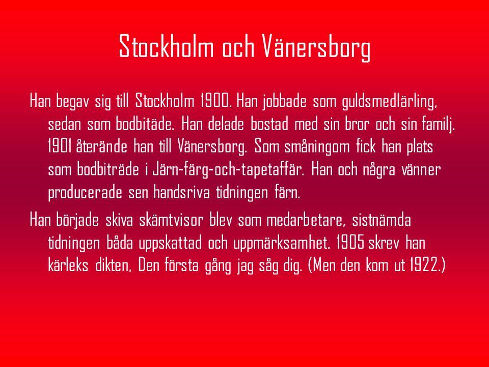 Stockholm och Vänersborg Han begav sig till Stockholm 1900. Han jobbade som guldsmedlärling, sedan som bodbitäde. Han delade bostad med sin bror och s