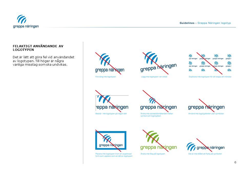 FELAKTIGT ANVÄNDANDE AV LOGOTYPEN Det är lätt att göra fel vid användandet av logotypen. Till höger är några vanliga misstag som ska undvikas.