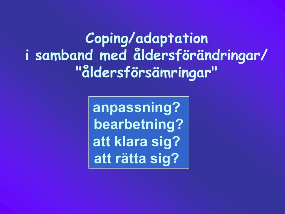 Coping/adaptation i samband med åldersförändringar/