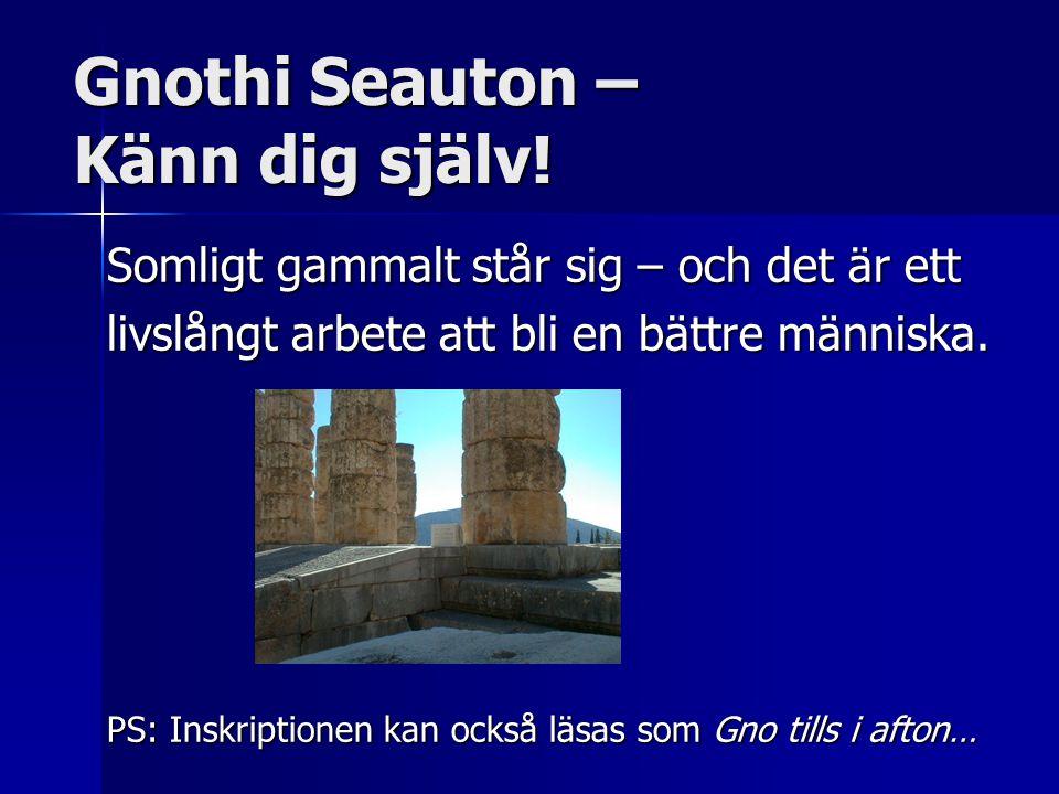 Gnothi Seauton – Känn dig själv.