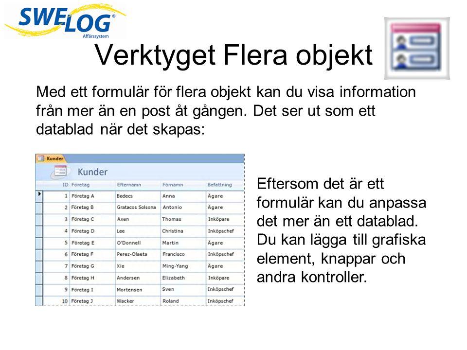 Verktyget Flera objekt Med ett formulär för flera objekt kan du visa information från mer än en post åt gången.