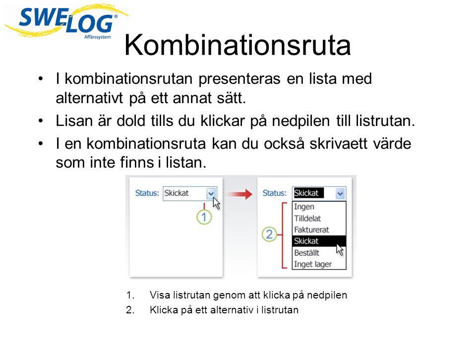 Kombinationsruta •I kombinationsrutan presenteras en lista med alternativt på ett annat sätt.