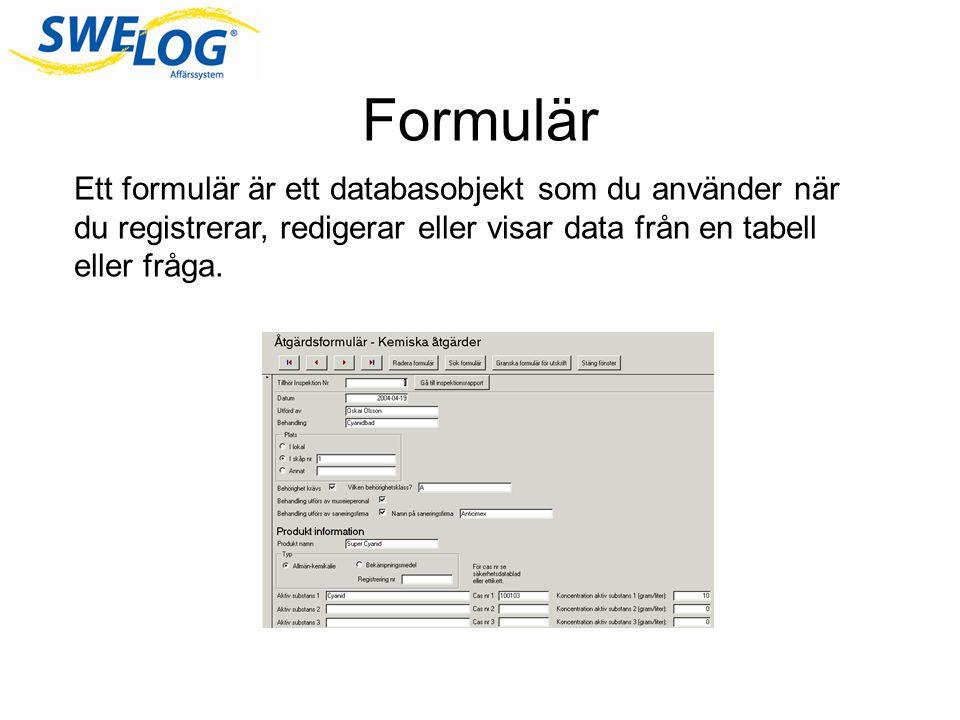 Ett formulär är ett databasobjekt som du använder när du registrerar, redigerar eller visar data från en tabell eller fråga.