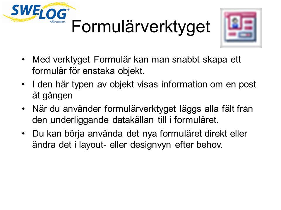 Formulärverktyget •Med verktyget Formulär kan man snabbt skapa ett formulär för enstaka objekt.