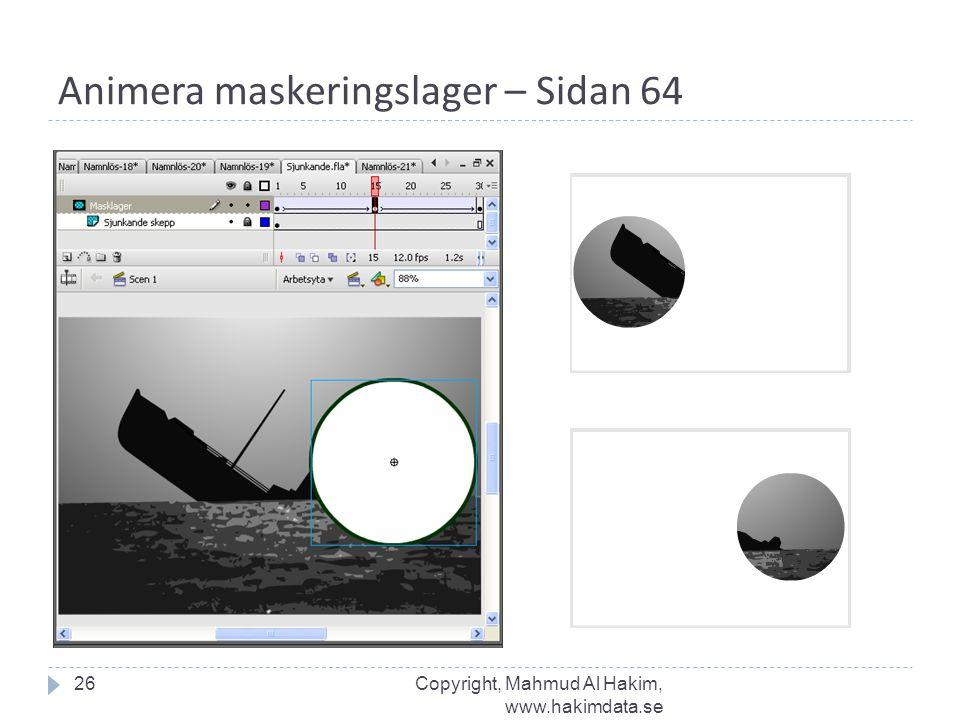 Animera maskeringslager – Sidan 64 26Copyright, Mahmud Al Hakim, www.hakimdata.se