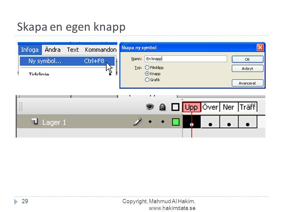 Skapa en egen knapp 29Copyright, Mahmud Al Hakim, www.hakimdata.se