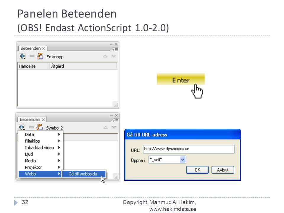 Panelen Beteenden (OBS! Endast ActionScript 1.0-2.0) 32Copyright, Mahmud Al Hakim, www.hakimdata.se
