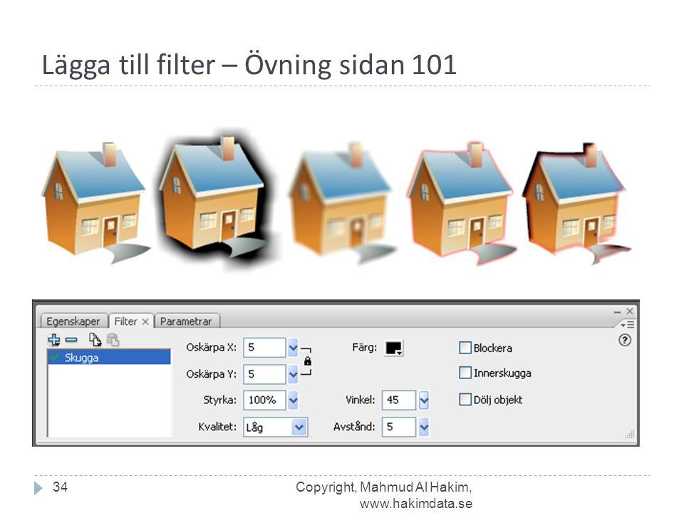 Lägga till filter – Övning sidan 101 34Copyright, Mahmud Al Hakim, www.hakimdata.se