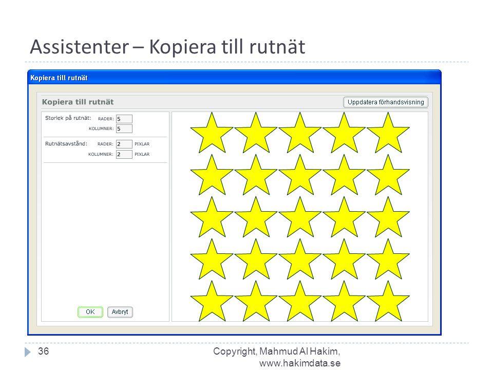 Assistenter – Kopiera till rutnät 36Copyright, Mahmud Al Hakim, www.hakimdata.se