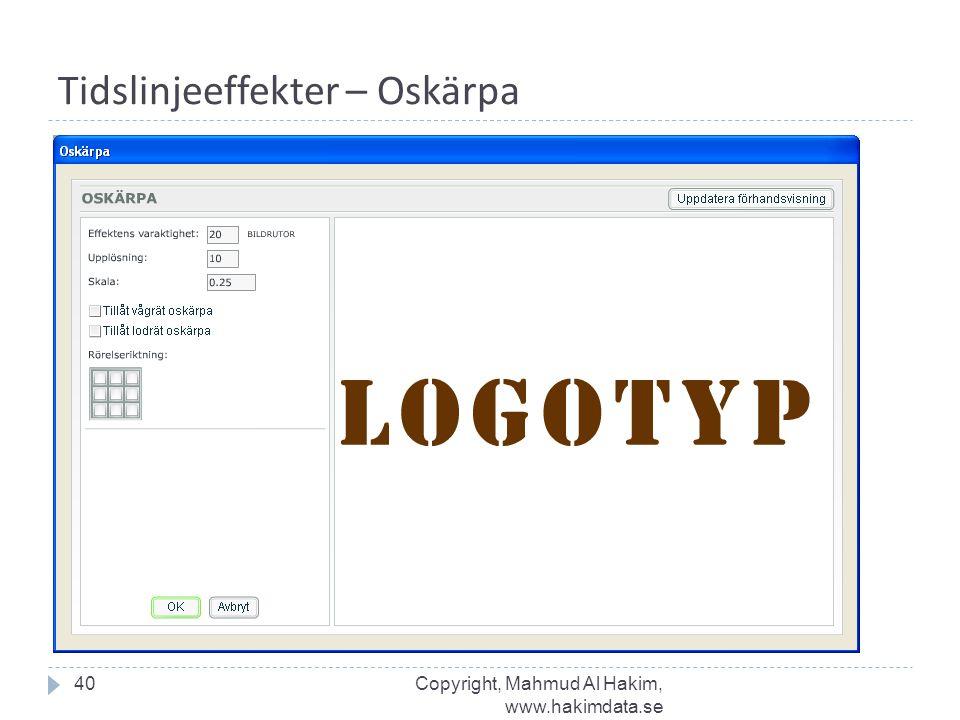Tidslinjeeffekter – Oskärpa 40Copyright, Mahmud Al Hakim, www.hakimdata.se