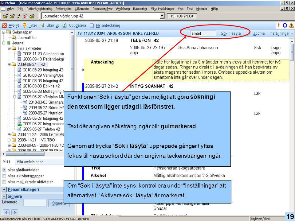 """19 Funktionen """"Sök i läsyta"""" gör det möjligt att göra sökning i den text som ligger utlagd i läsfönstret. Text där angiven söksträng ingår blir gulmar"""