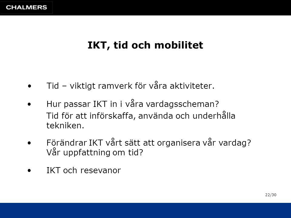 IKT, tid och mobilitet •Tid – viktigt ramverk för våra aktiviteter.