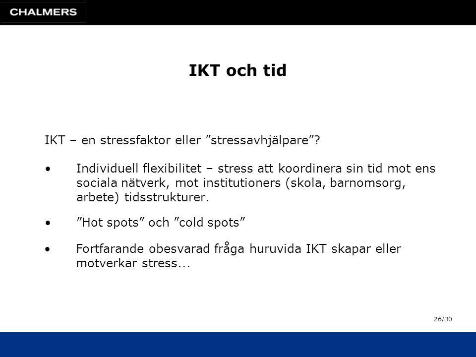 IKT och tid IKT – en stressfaktor eller stressavhjälpare .