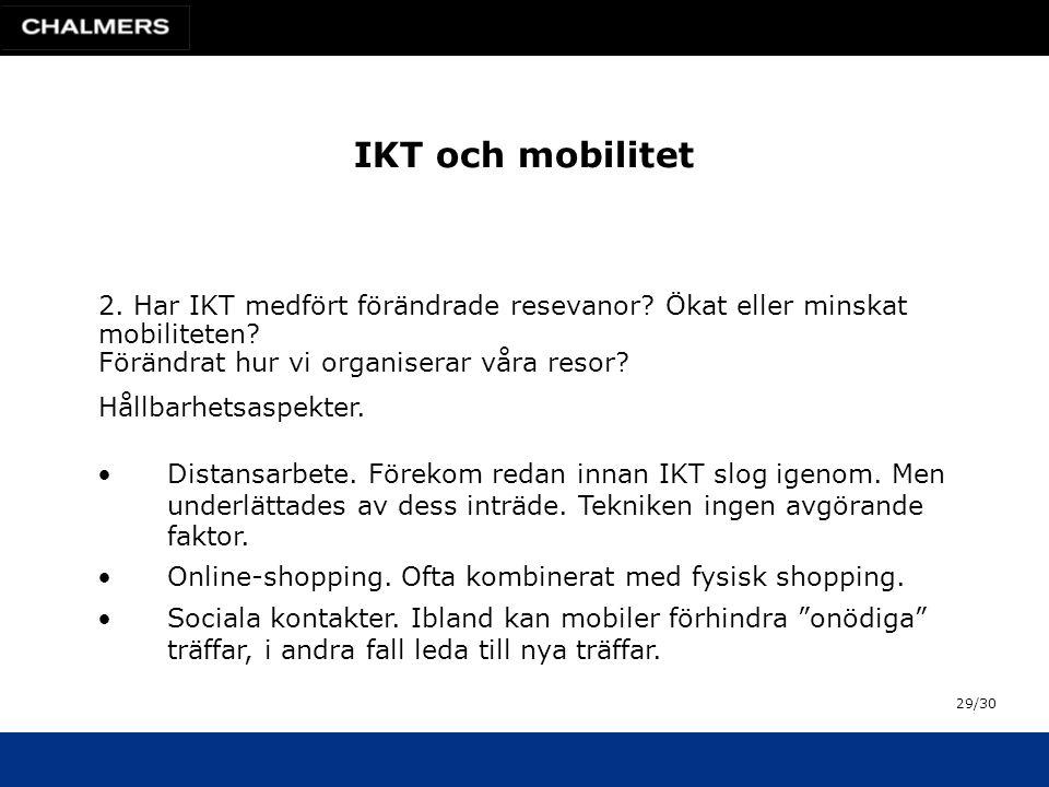 IKT och mobilitet 2. Har IKT medfört förändrade resevanor.