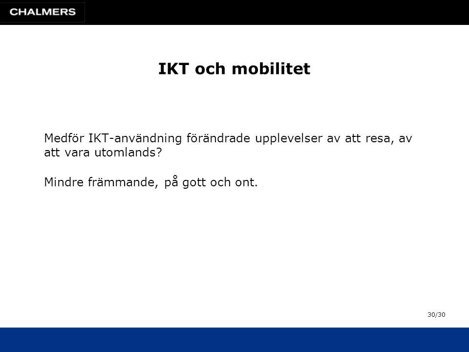 IKT och mobilitet Medför IKT-användning förändrade upplevelser av att resa, av att vara utomlands.