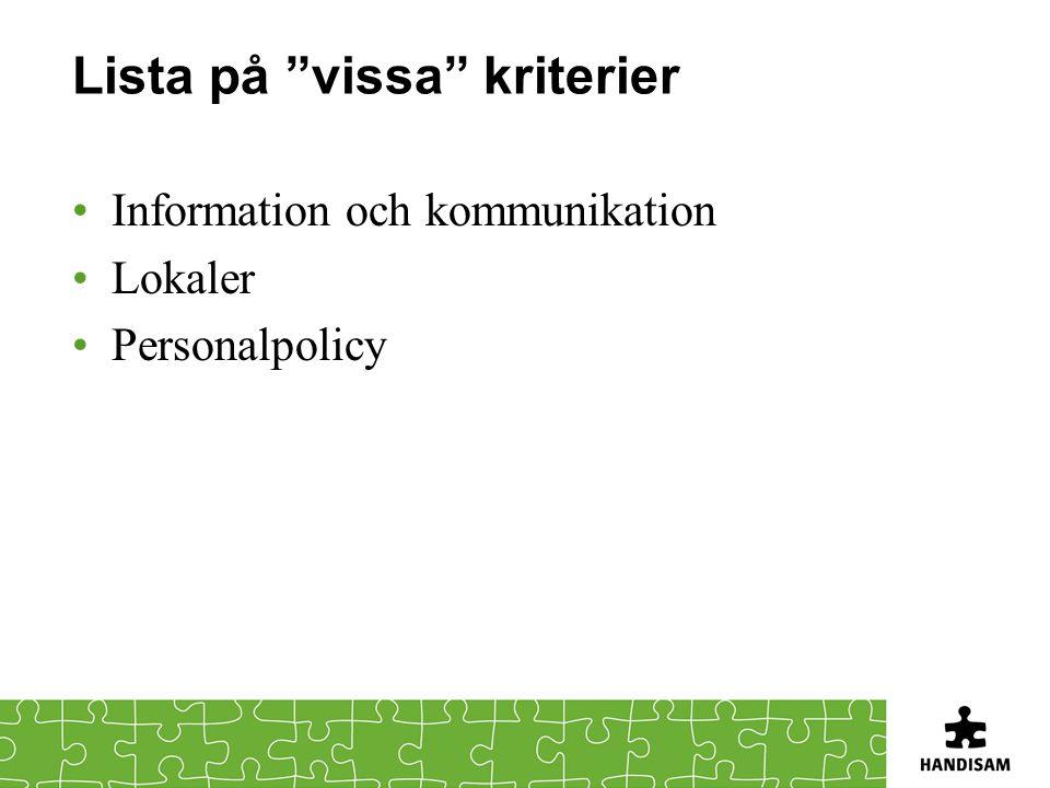 """Lista på """"vissa"""" kriterier •Information och kommunikation •Lokaler •Personalpolicy"""