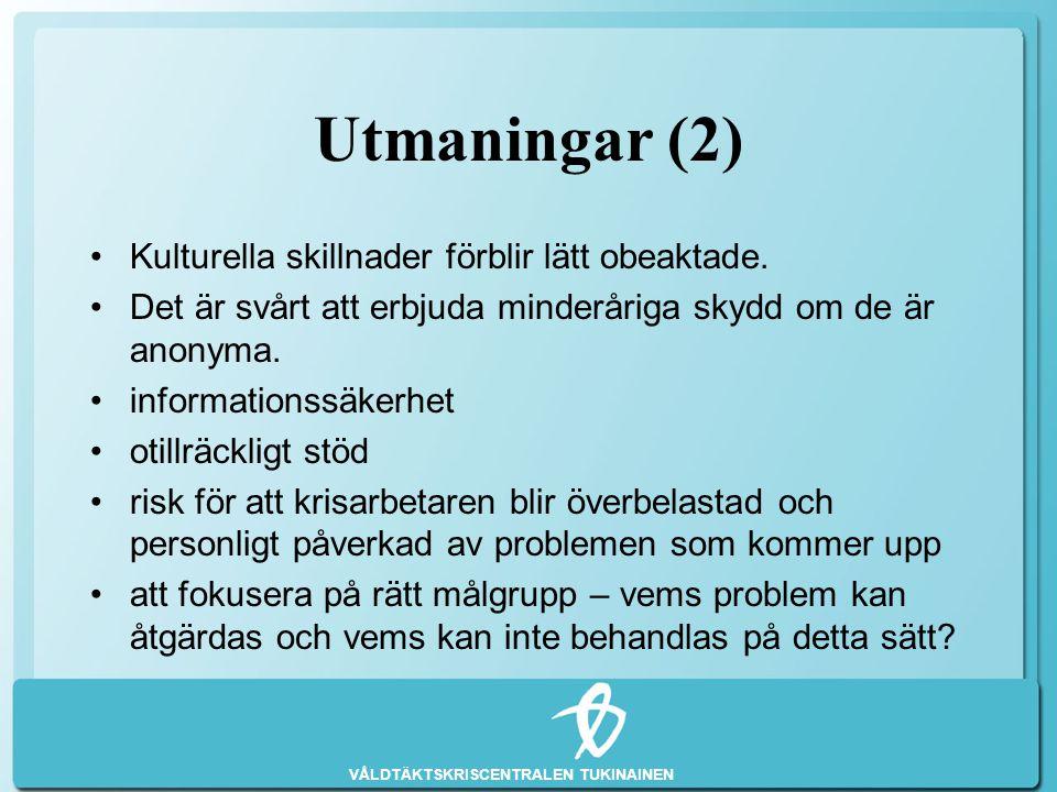 VÅLDTÄKTSKRISCENTRALEN TUKINAINEN Utmaningar (2) •Kulturella skillnader förblir lätt obeaktade. •Det är svårt att erbjuda minderåriga skydd om de är a