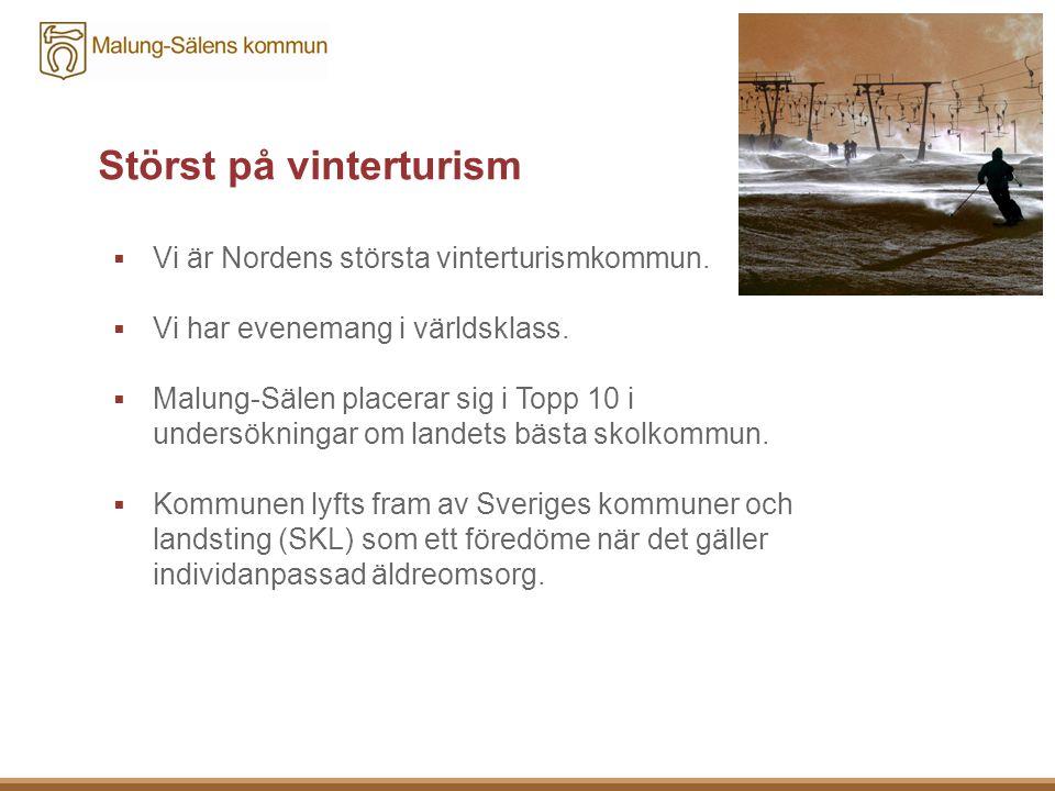 Störst på vinterturism  Vi är Nordens största vinterturismkommun.
