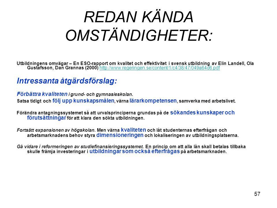 57 REDAN KÄNDA OMSTÄNDIGHETER: Utbildningens omvägar – En ESO-rapport om kvalitet och effektivitet i svensk utbildning av Elin Landell, Ola Gustafsson