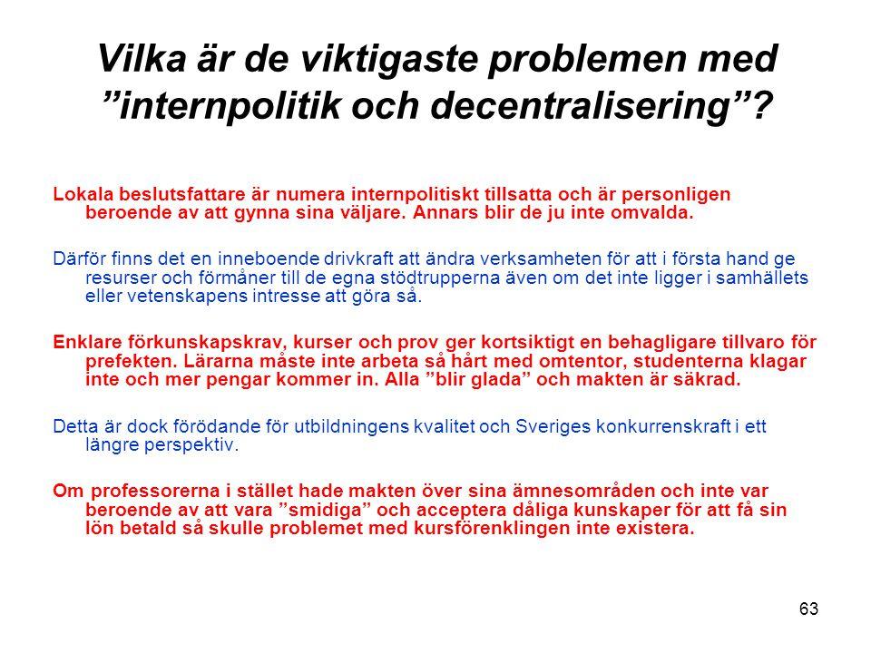 """63 Vilka är de viktigaste problemen med """"internpolitik och decentralisering""""? Lokala beslutsfattare är numera internpolitiskt tillsatta och är personl"""