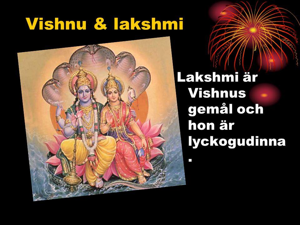 Vishnu & lakshmi Lakshmi är Vishnus gemål och hon är lyckogudinna.