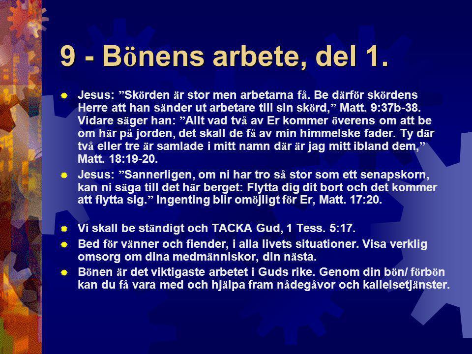"""9 - B ö nens arbete, del 1.  Jesus: """" Sk ö rden ä r stor men arbetarna f å. Be d ä rf ö r sk ö rdens Herre att han s ä nder ut arbetare till sin sk ö"""