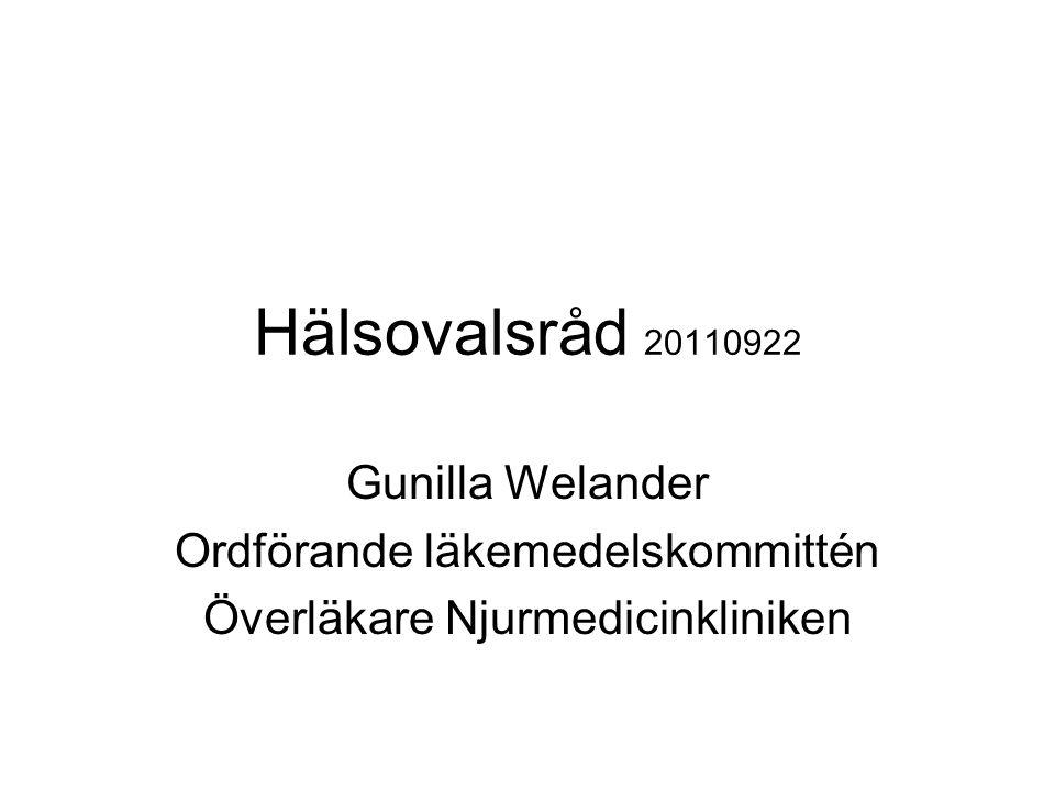 Hälsovalsråd 20110922 Gunilla Welander Ordförande läkemedelskommittén Överläkare Njurmedicinkliniken