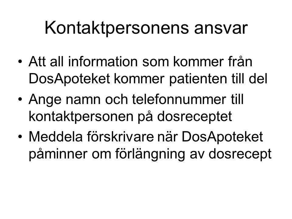 Kontaktpersonens ansvar •Att all information som kommer från DosApoteket kommer patienten till del •Ange namn och telefonnummer till kontaktpersonen p