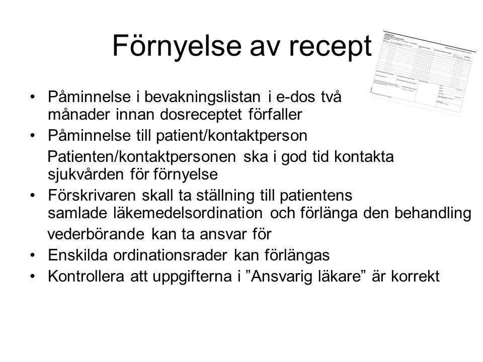 Förnyelse av recept •Påminnelse i bevakningslistan i e-dos två månader innan dosreceptet förfaller •Påminnelse till patient/kontaktperson Patienten/ko