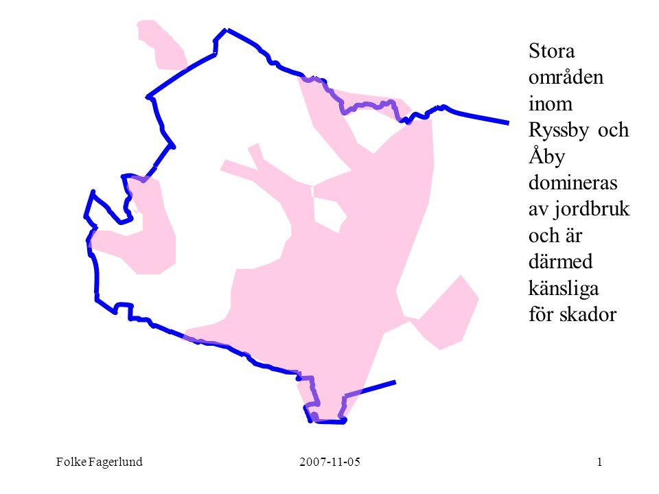 Folke Fagerlund2007-11-051 Stora områden inom Ryssby och Åby domineras av jordbruk och är därmed känsliga för skador