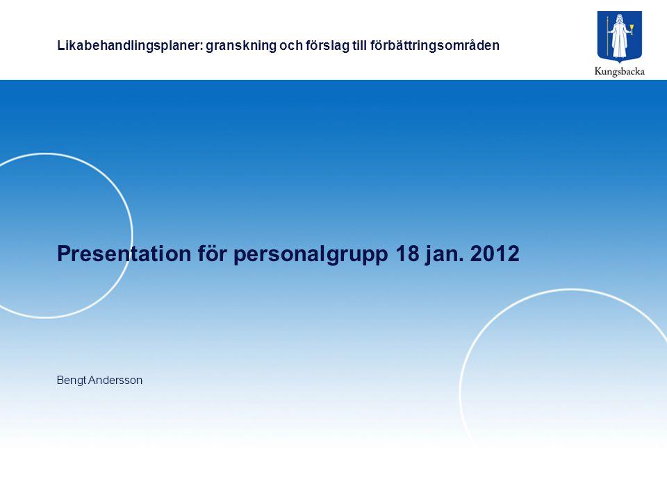 Likabehandlingsplaner: granskning och förslag till förbättringsområden Presentation för personalgrupp 18 jan.